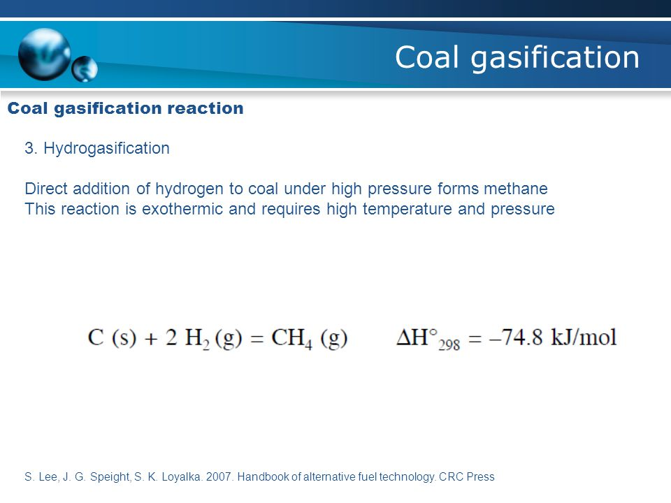 Coal gasification Coal gasification reaction 3. Hydrogasification