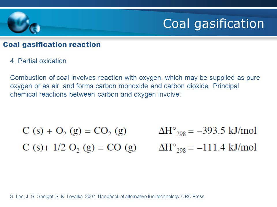 Coal gasification Coal gasification reaction 4. Partial oxidation