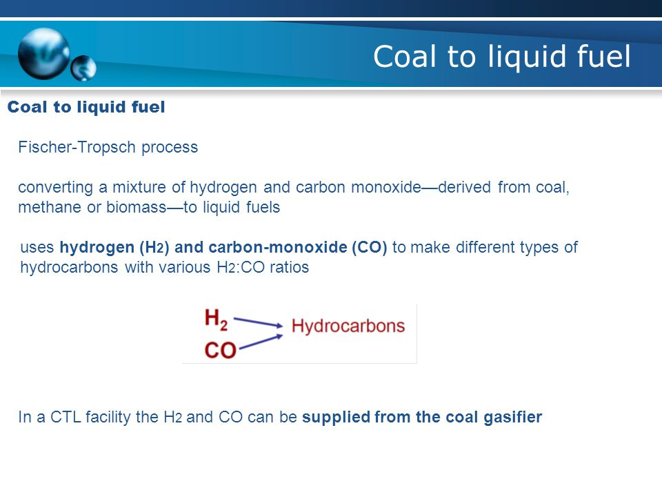 Coal to liquid fuel Coal to liquid fuel Fischer-Tropsch process