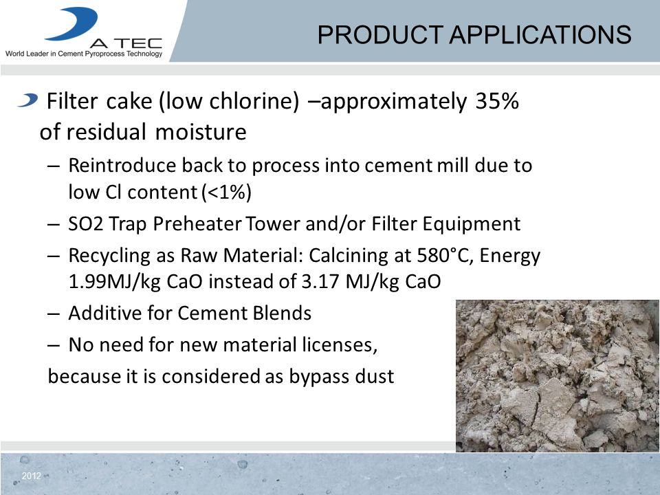 Filter cake (low chlorine) –approximately 35% of residual moisture
