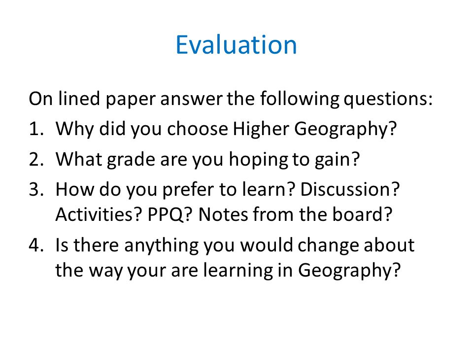 Evaluation On lined paper answer the following questions: