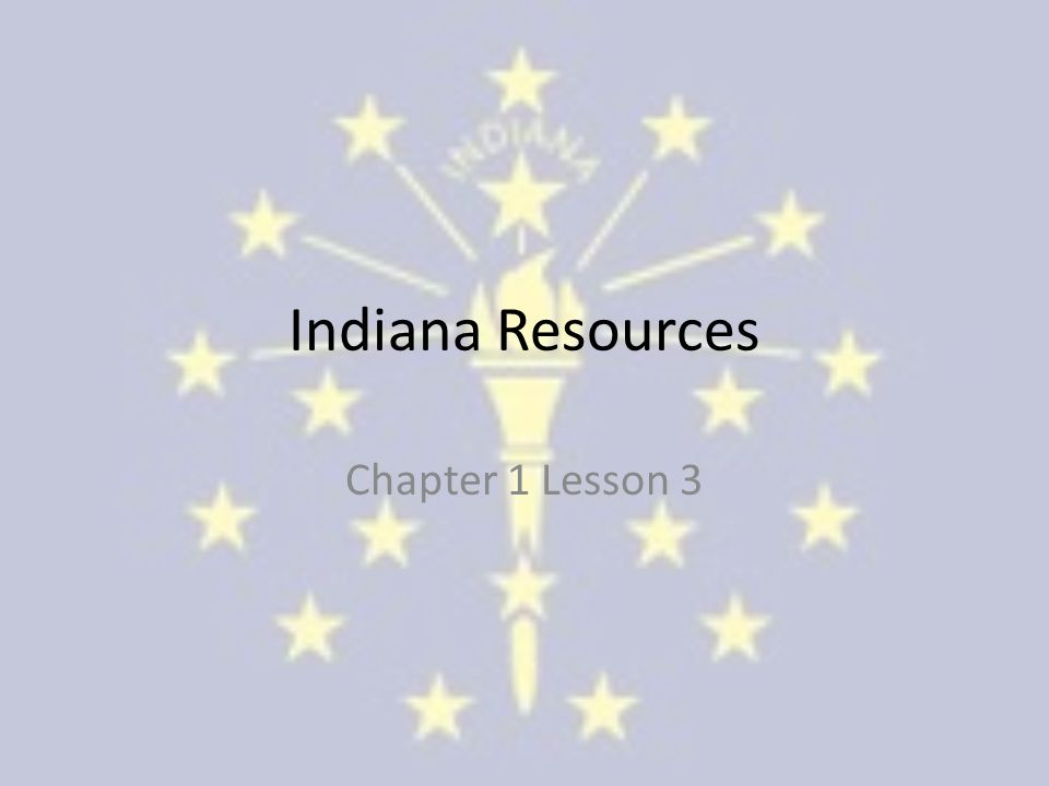 Indiana Resources Chapter 1 Lesson 3