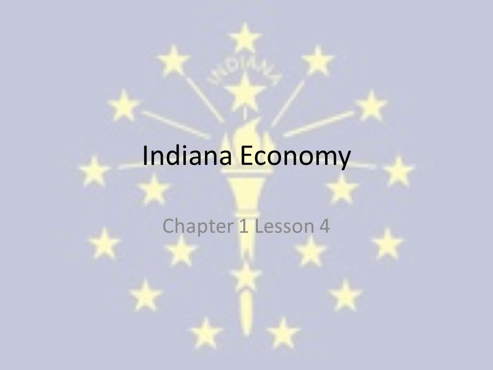 Indiana Economy Chapter 1 Lesson 4