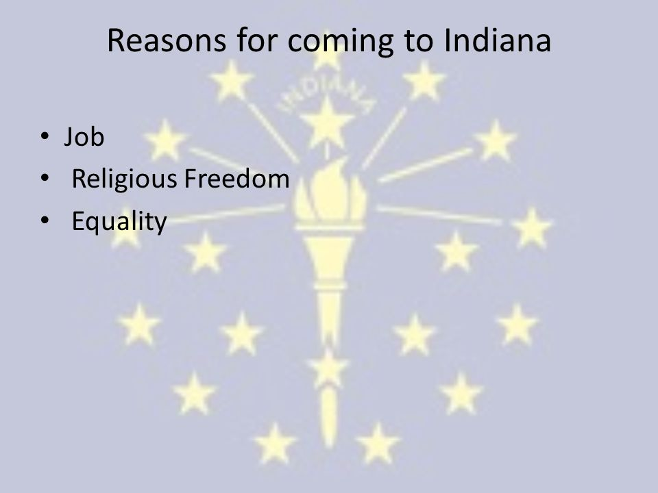 Reasons for coming to Indiana