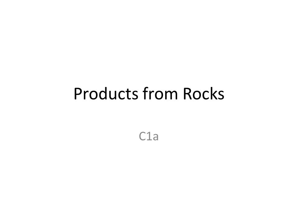 Products from Rocks C1a