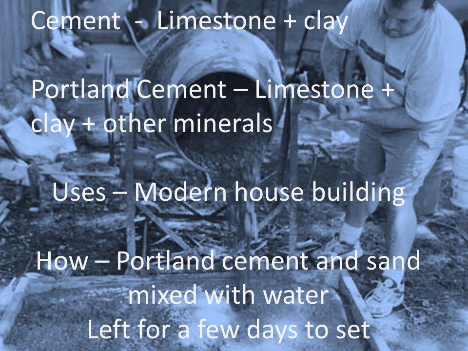 Cement - Limestone + clay
