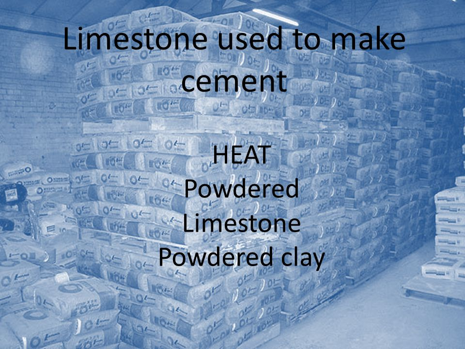 Limestone used to make cement