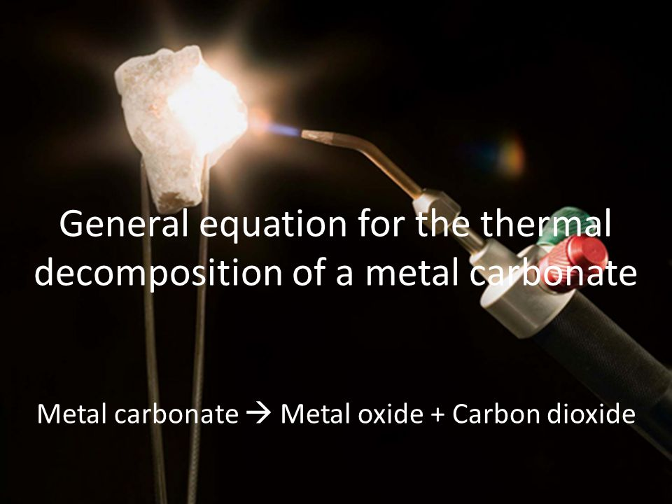 General equation for the thermal decomposition of a metal carbonate