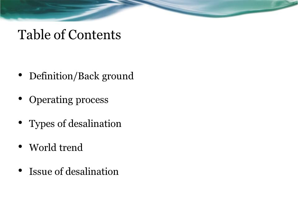 Table of Contents Definition/Back ground Operating process