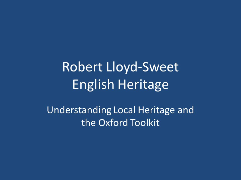 Robert Lloyd-Sweet English Heritage
