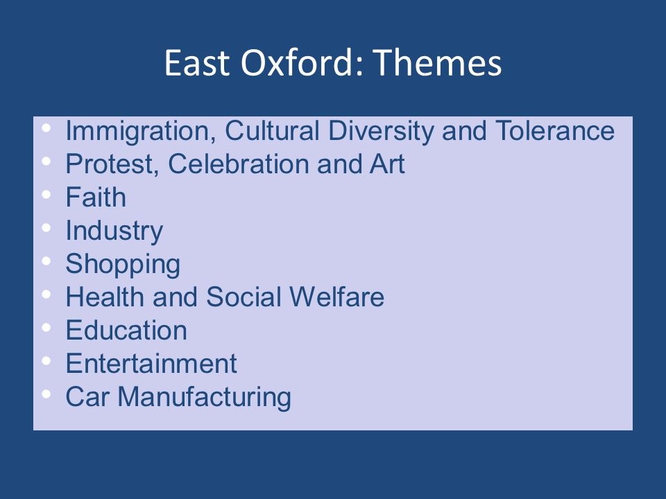 East Oxford: Themes Immigration, Cultural Diversity and Tolerance