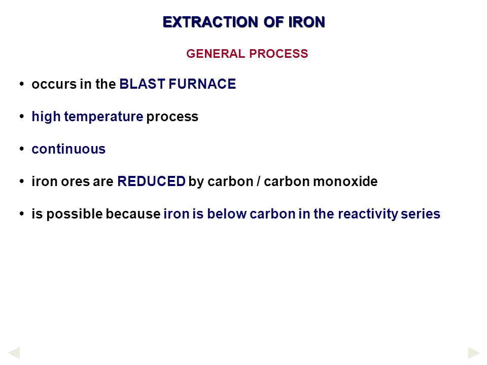 EXTRACTION OF IRON • occurs in the BLAST FURNACE