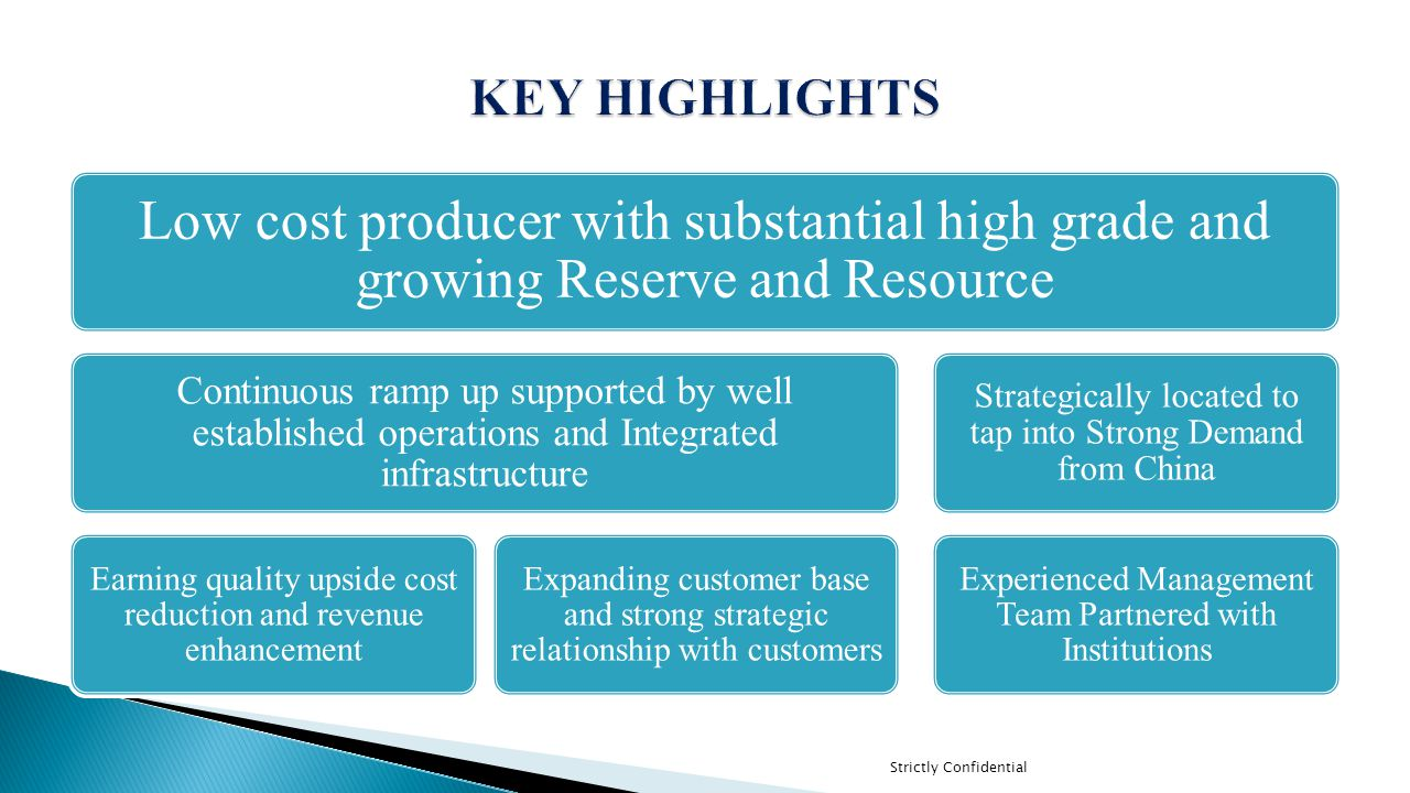 KEY HIGHLIGHTS Low cost producer with substantial high grade and growing Reserve and Resource.