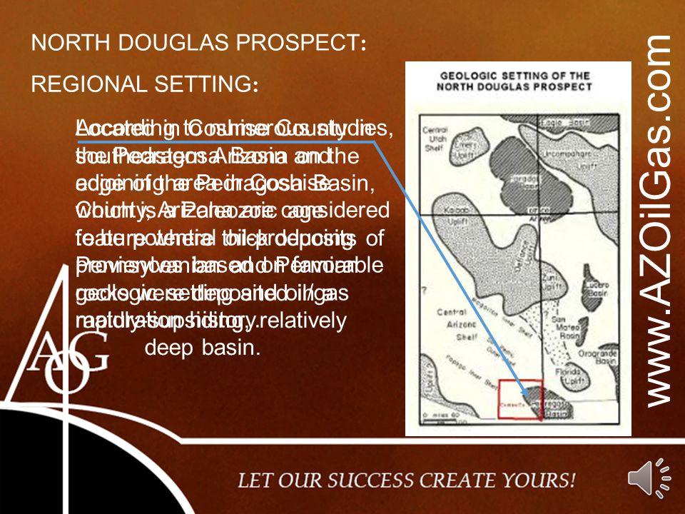 www.AZOilGas.com NORTH DOUGLAS PROSPECT: REGIONAL SETTING:
