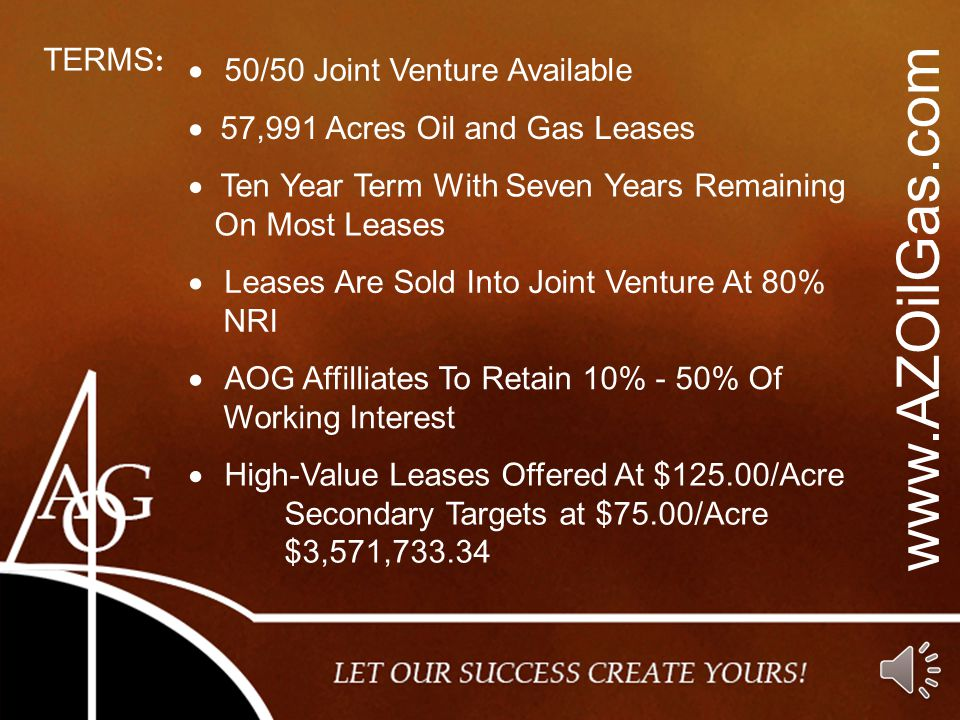 www.AZOilGas.com TERMS: 50/50 Joint Venture Available