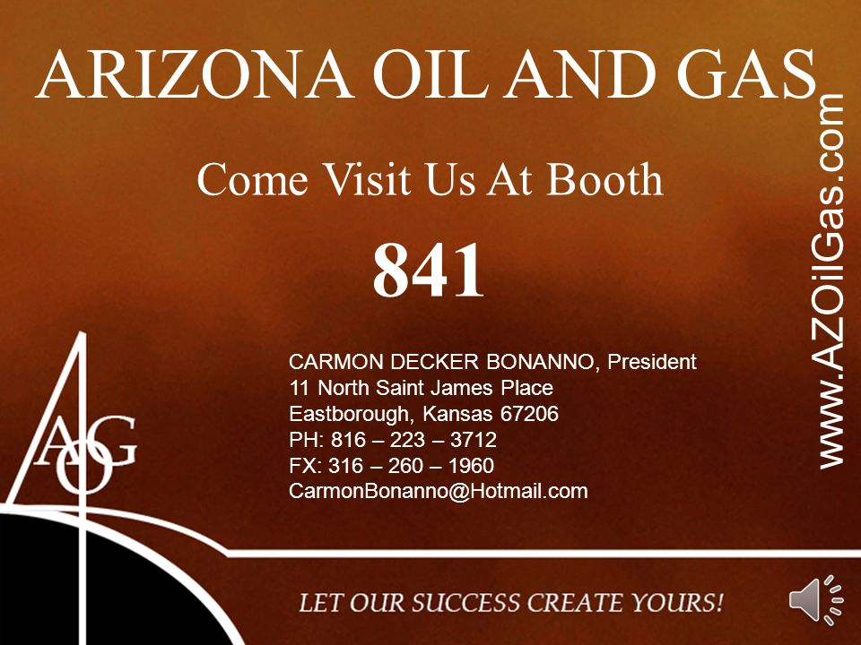 841 ARIZONA OIL AND GAS Come Visit Us At Booth www.AZOilGas.com