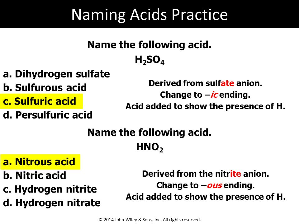 Naming Acids Practice Name the following acid. H2SO4