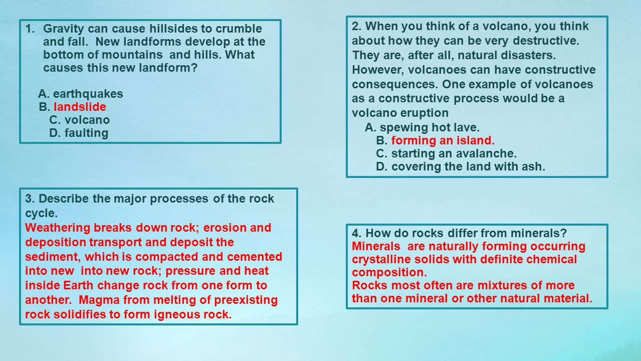2. When you think of a volcano, you think about how they can be very destructive. They are, after all, natural disasters. However, volcanoes can have constructive consequences. One example of volcanoes as a constructive process would be a volcano eruption