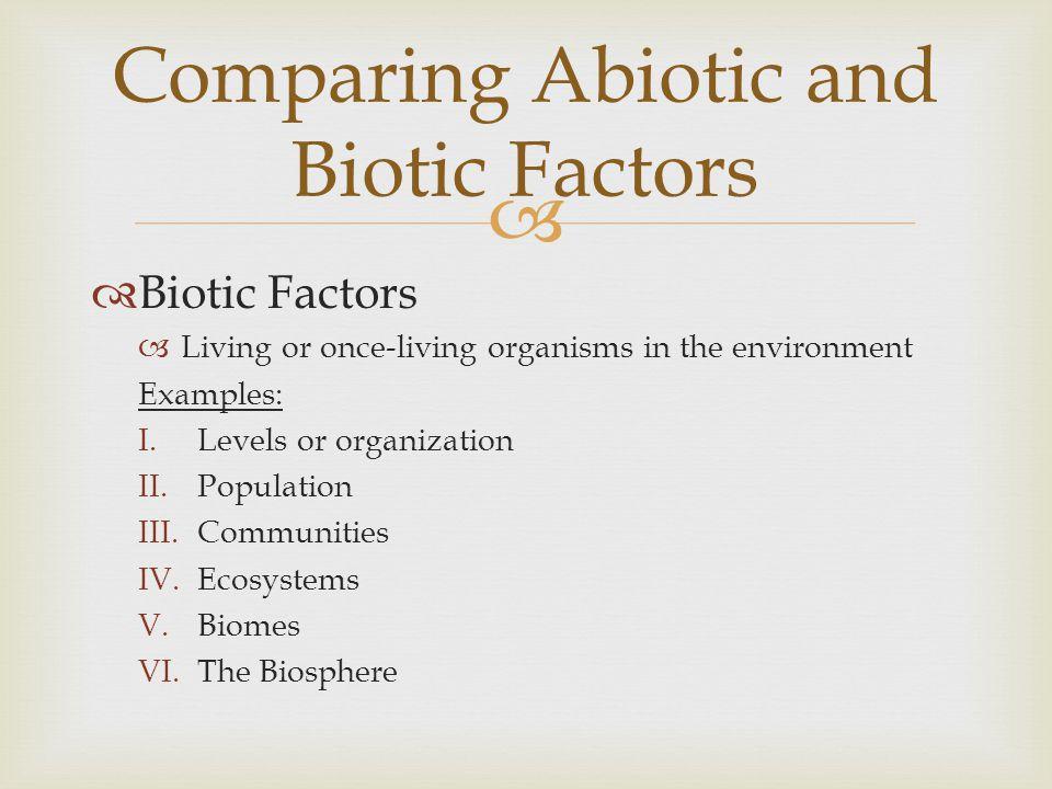 Comparing Abiotic and Biotic Factors