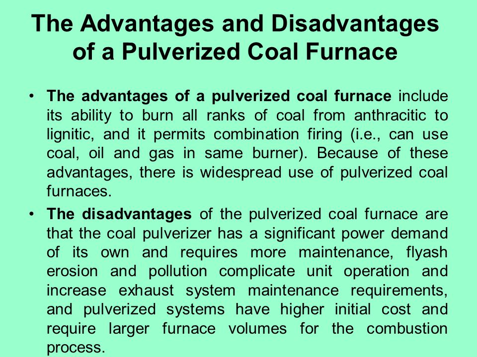 The Advantages and Disadvantages of a Pulverized Coal Furnace