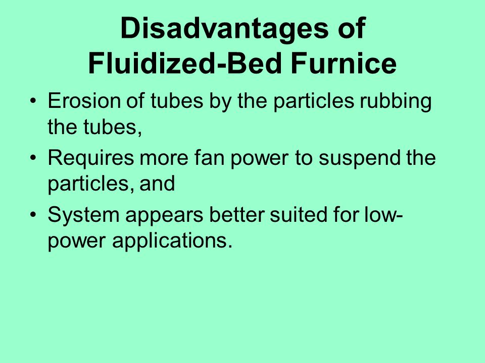 Disadvantages of Fluidized-Bed Furnice
