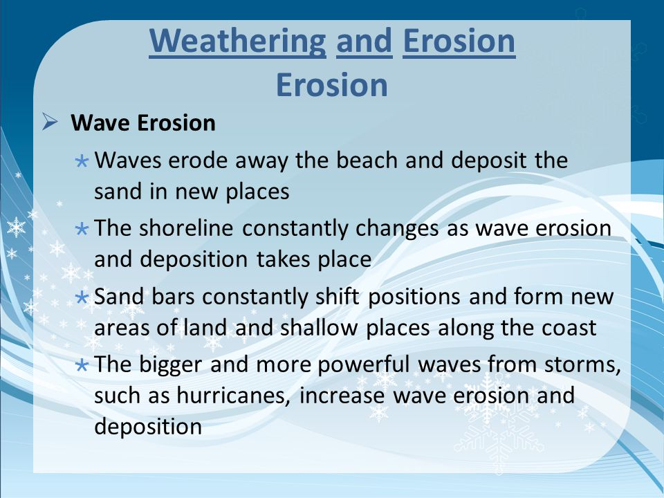 Weathering and Erosion Erosion
