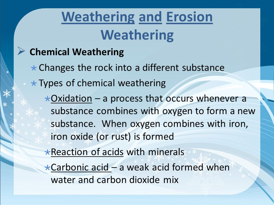 Weathering and Erosion Weathering