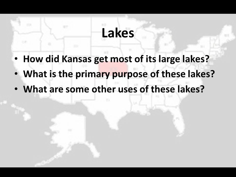 Lakes How did Kansas get most of its large lakes