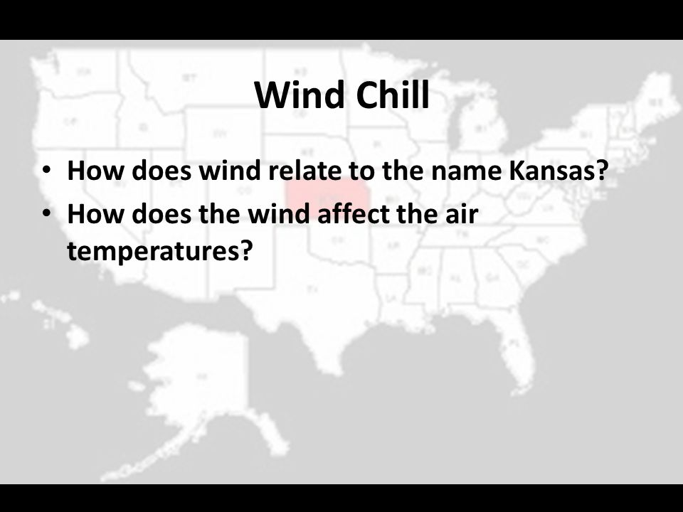 Wind Chill How does wind relate to the name Kansas