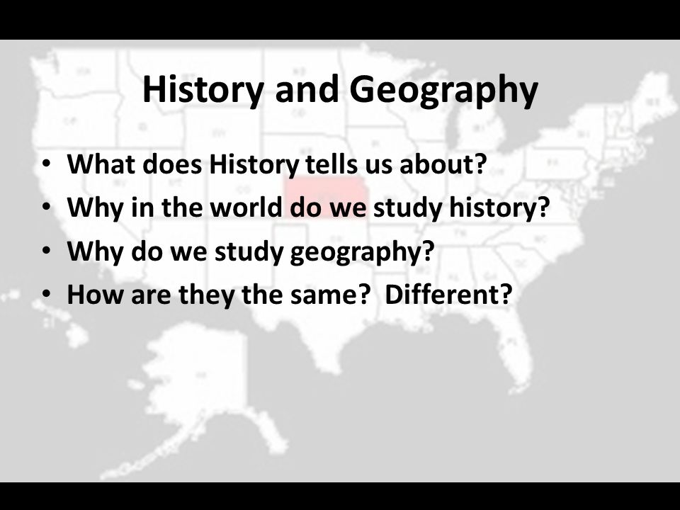 History and Geography What does History tells us about
