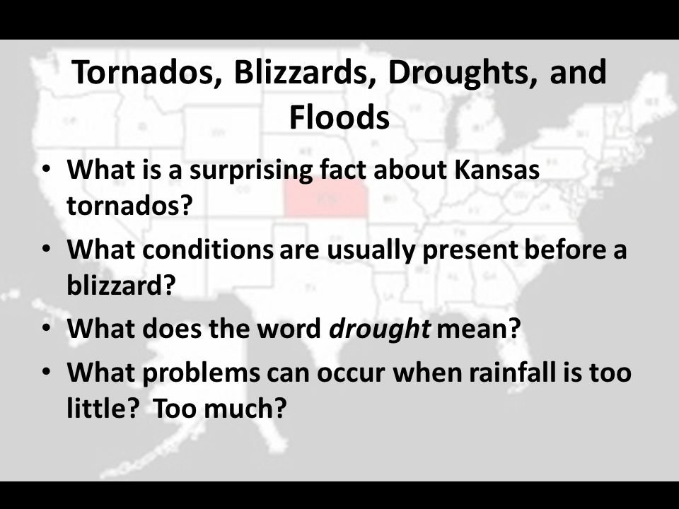Tornados, Blizzards, Droughts, and Floods