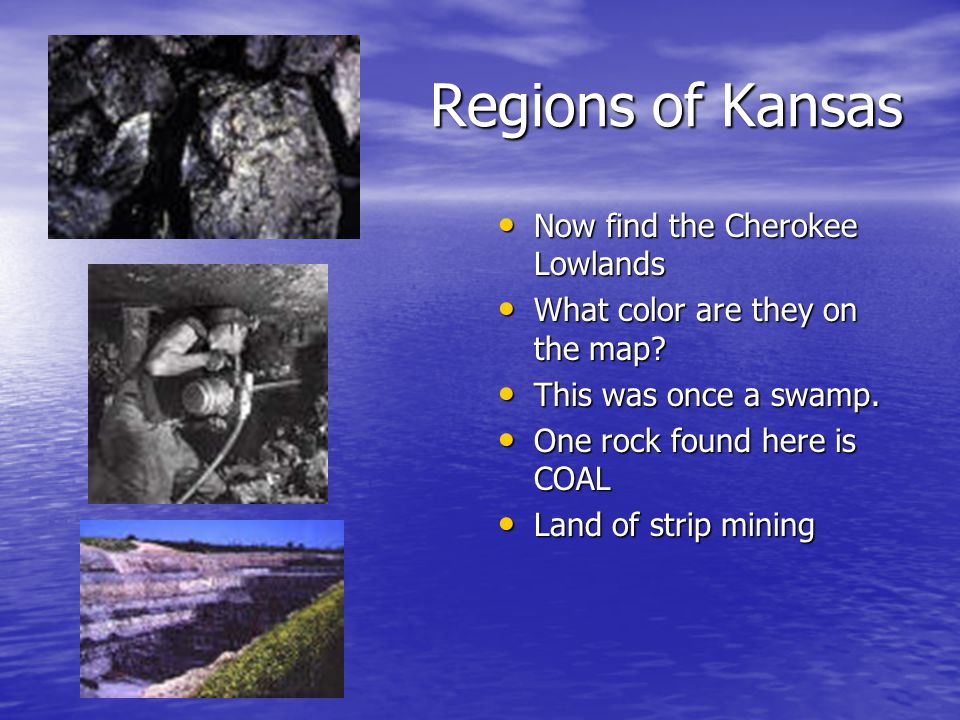 Regions of Kansas Now find the Cherokee Lowlands