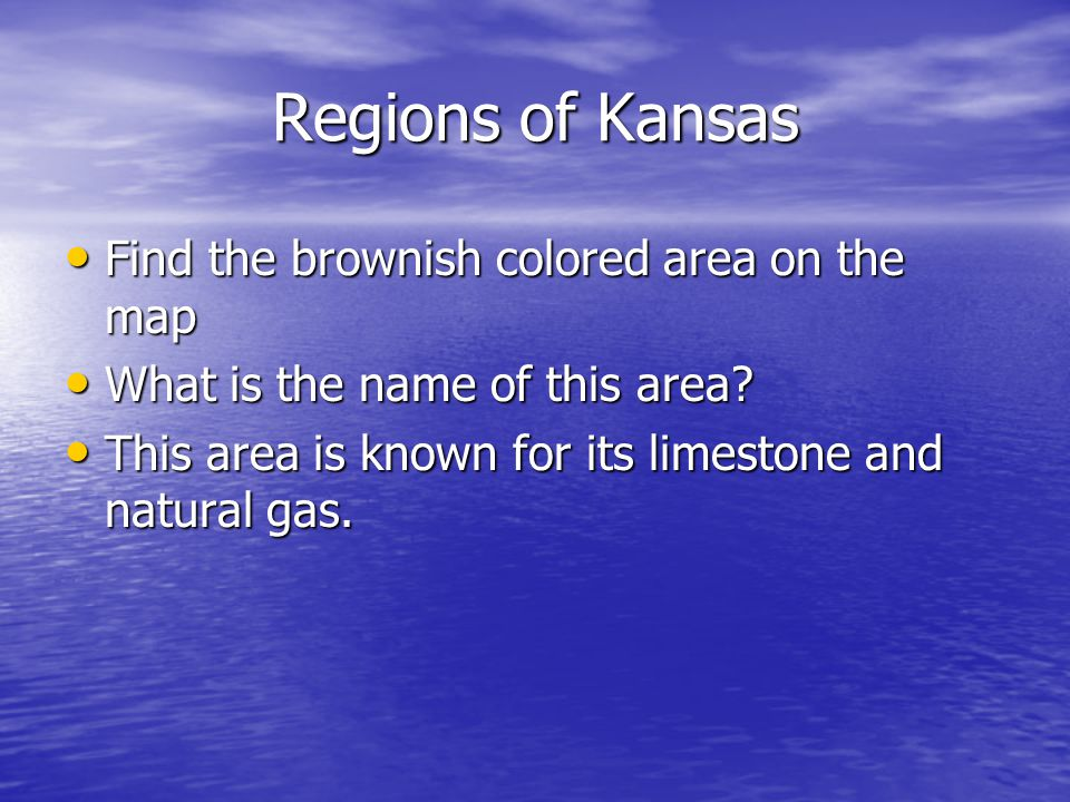 Regions of Kansas Find the brownish colored area on the map