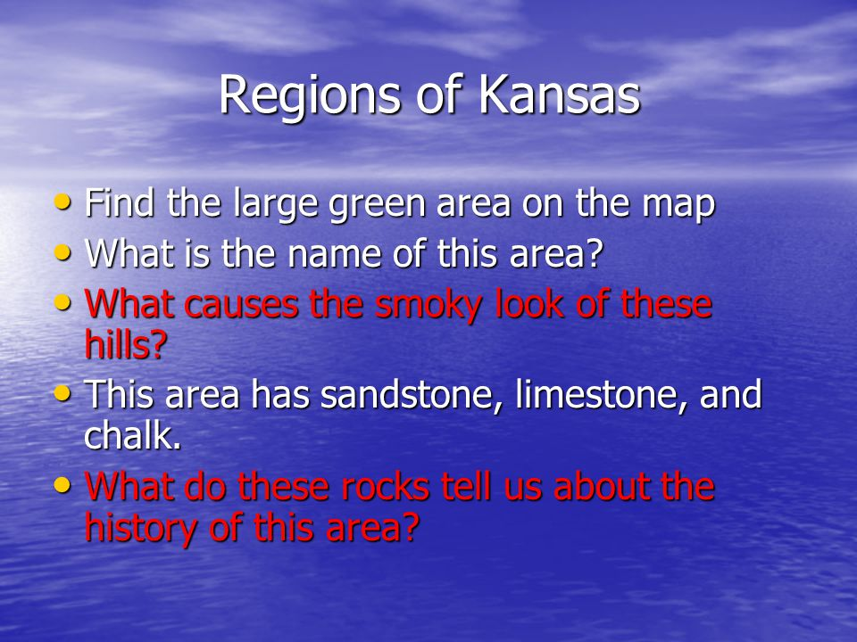 Regions of Kansas Find the large green area on the map