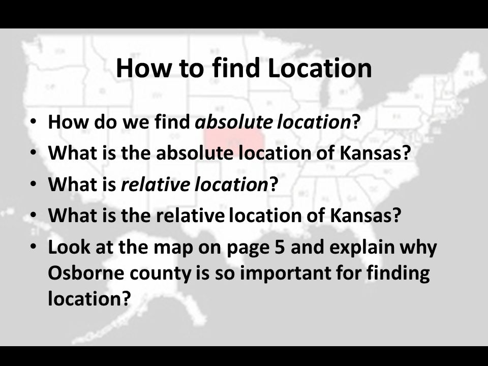 How to find Location How do we find absolute location