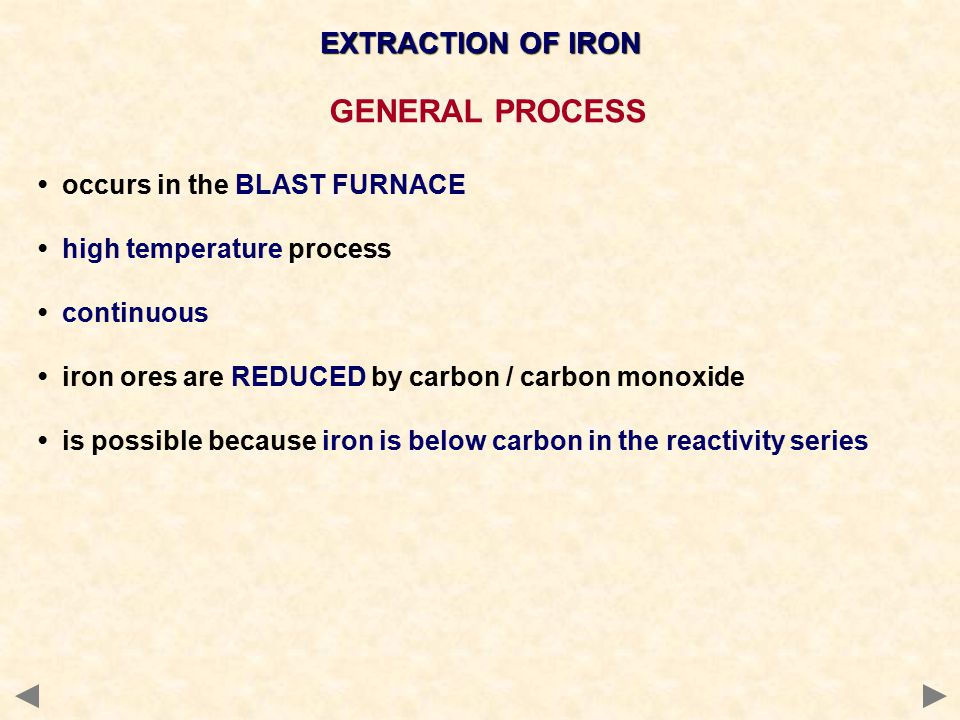 GENERAL PROCESS EXTRACTION OF IRON • occurs in the BLAST FURNACE