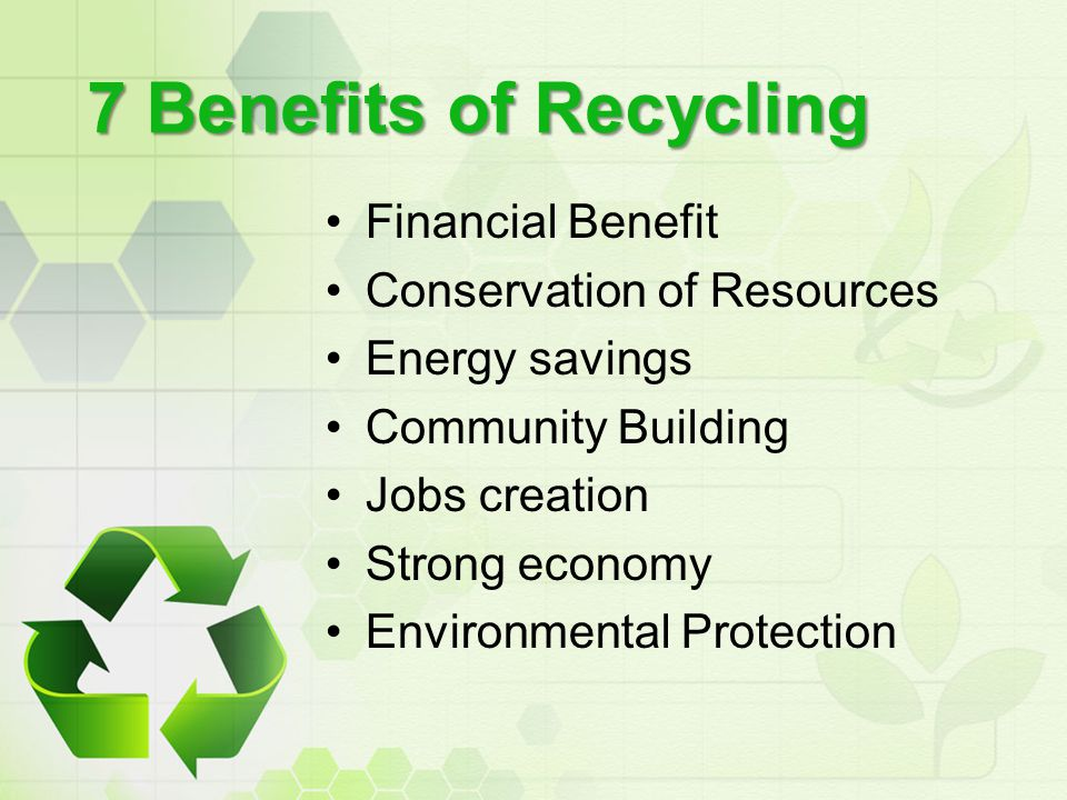 7 Benefits of Recycling Financial Benefit Conservation of Resources