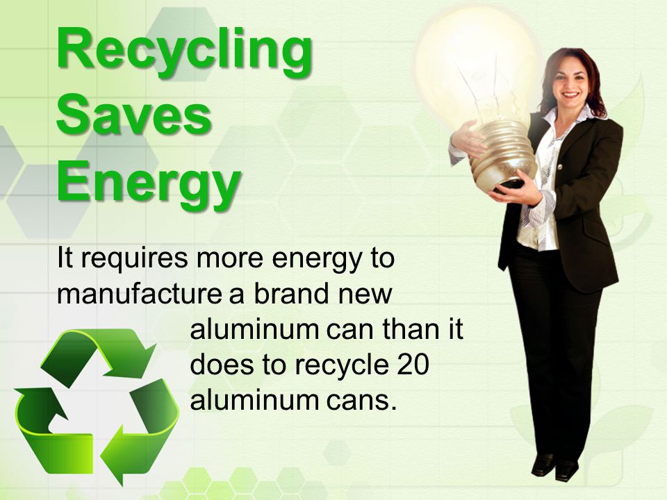 Recycling Saves Energy