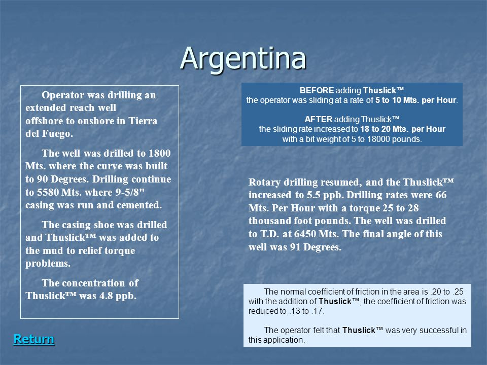 Argentina Operator was drilling an extended reach well offshore to onshore in Tierra del Fuego.