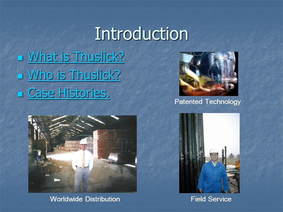 Introduction What is Thuslick Who is Thuslick Case Histories.