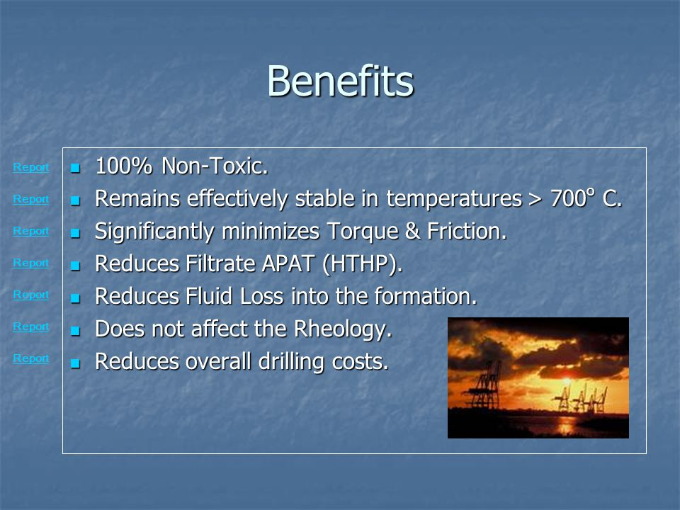 Benefits Report. 100% Non-Toxic. Remains effectively stable in temperatures > 700o C. Significantly minimizes Torque & Friction.