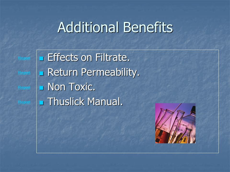 Additional Benefits Effects on Filtrate. Return Permeability.