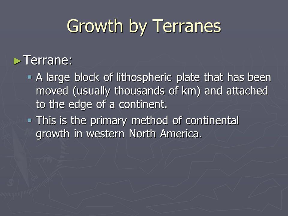 Growth by Terranes Terrane: