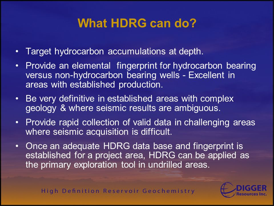 What HDRG can do Target hydrocarbon accumulations at depth.