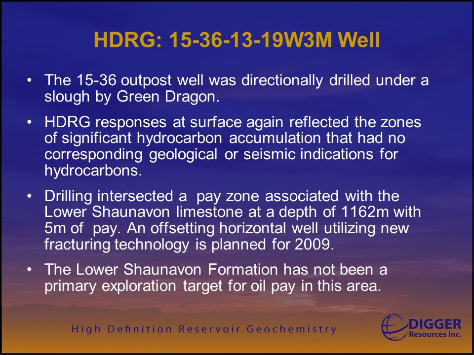 Digger Resources Inc. HDRG: 15-36-13-19W3M Well. The 15-36 outpost well was directionally drilled under a slough by Green Dragon.