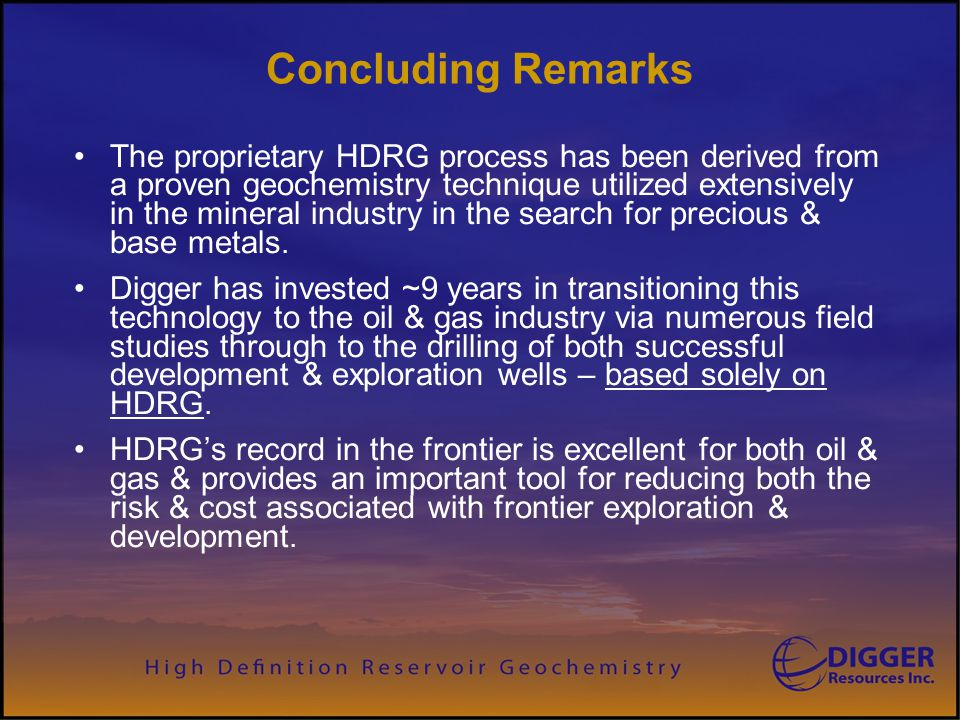 Digger Resources Inc. Concluding Remarks.