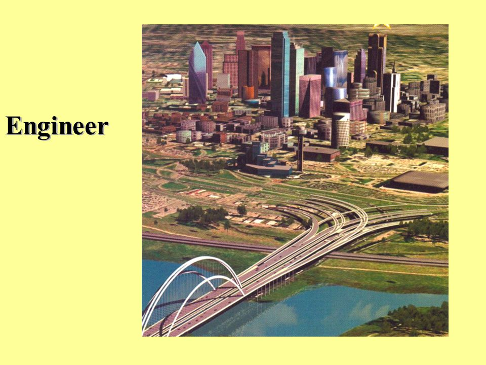 Engineer 14. To the engineer, it is a medium on which to construct roads and buildings.