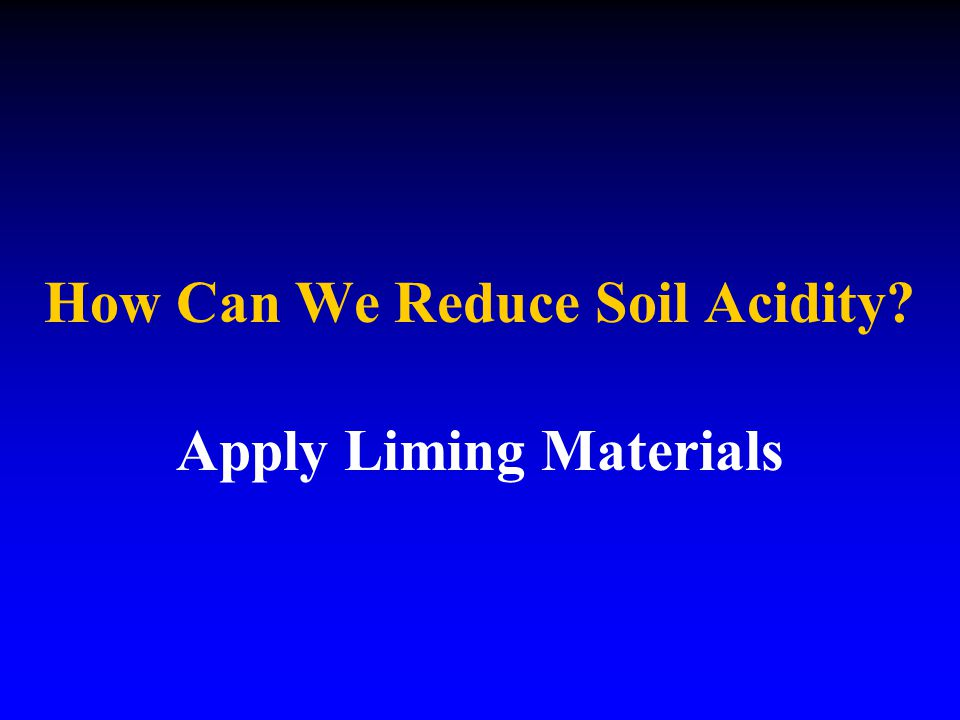How Can We Reduce Soil Acidity