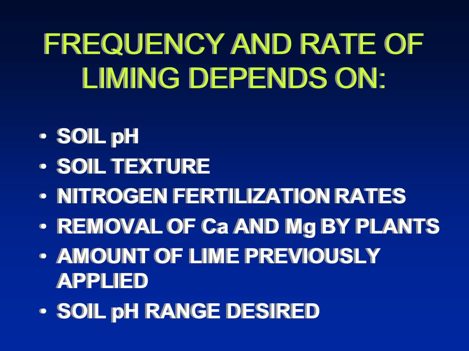 FREQUENCY AND RATE OF LIMING DEPENDS ON: