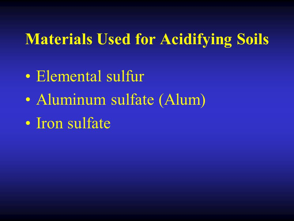 Materials Used for Acidifying Soils